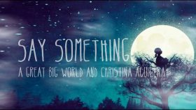 A Great Big World – Say Something