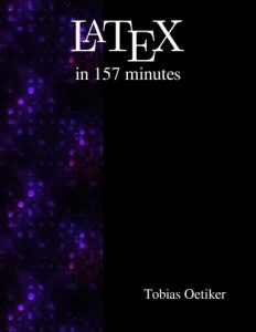 Latex in 157 minutes The Not So Short Introduction to Latex